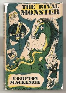 THE-RIVAL-MONSTER-by-COMPTON-MACKENZIE-1952-FIRST-EDITION-W-DJ-1st-PRINT-HUMOR