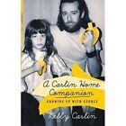 A Carlin Home Companion by Kelly Carlin (Paperback, 2016)