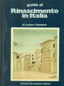 GUIDA-AL-RINASCIMENTO-IN-ITALIA-LUCIANO-ZEPPEGNO-MONDADORI-1974