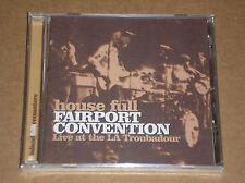 FAIRPORT CONVENTION -HOUSE FULL:LIVE AT THE LA TROUBADOUR- CD SIGILLATO (SEALED)