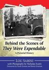 Behind the Scenes of They Were Expendable: A Pictorial History by Nicholas Scutti, Lou Sabini (Paperback, 2015)