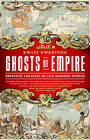 Ghosts of Empire: Britain's Legacies in the Modern World by Kwasi Kwarteng (Paperback, 2013)