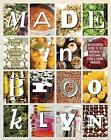 Made in Brooklyn: The Definitive Guide to the Borough's Artisanal Food and Drink Makers by Susanne Konig, Melissa Schreiber Vaughn (Hardback, 2015)