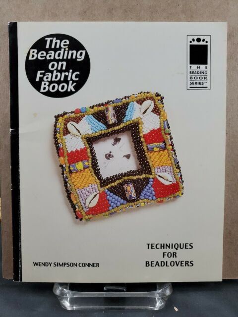 The Beading Books: The Beading on Fabric Book Vol. 10 by Wendy Simpson Conner (…