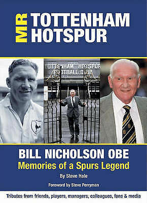 1 of 1 - Mr. Tottenham Hotspur: Bill Nicholson OBE - Memories of a Spurs Legend, Good Con