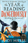 The Year of Reading Dangerously: How Fifty Great Books Saved My Life by Andy Miller (Paperback, 2015)
