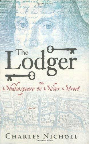 Lodger: Shakespeare Auf Silver Street Hardcover Charles Nicholl