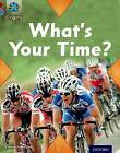Project X Origins: Dark Red Book Band, Oxford Level 17: Time: What's Your Time? by Claire Llewellyn (Paperback, 2014)