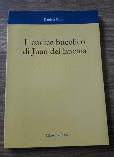 Il Codice Bucolico Di Juan Del Encina Daniela Capra Dell'orso 2000