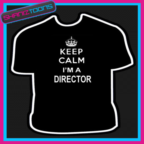 KEEP CALM DIRECTOR MENS WOMENS T SHIRT