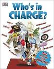Who's in Charge? by DK Publishing (Dorling Kindersley) (Paperback / softback, 2016)
