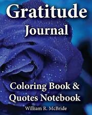 Gratitude Journal, Coloring Book & Quotes Noteboook : 2016 Gratitude Workbook...