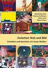Zwischen Text und Bild von Maria Peters, Oliver Lüth, Mechthild Dehn und Thomas Hoffmann (2012, Taschenbuch)