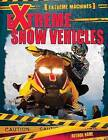 Extreme Snow Vehicles by Ian F Mahaney (Hardback, 2015)
