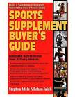 Sports Supplement Buyers Guide: Complete Nutrition for Your Active Lifestyle by Stephen Adele, Rehan Jalali (Paperback, 2007)