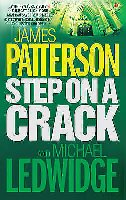 """AS NEW"" Step on a Crack (Michael Bennett 1), Patterson, James, Ledwidge, Michae"