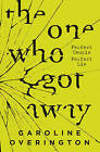The One Who Got Away: We All Keep Secrets. Some are Deadly. by Caroline Overington (Paperback, 2016)