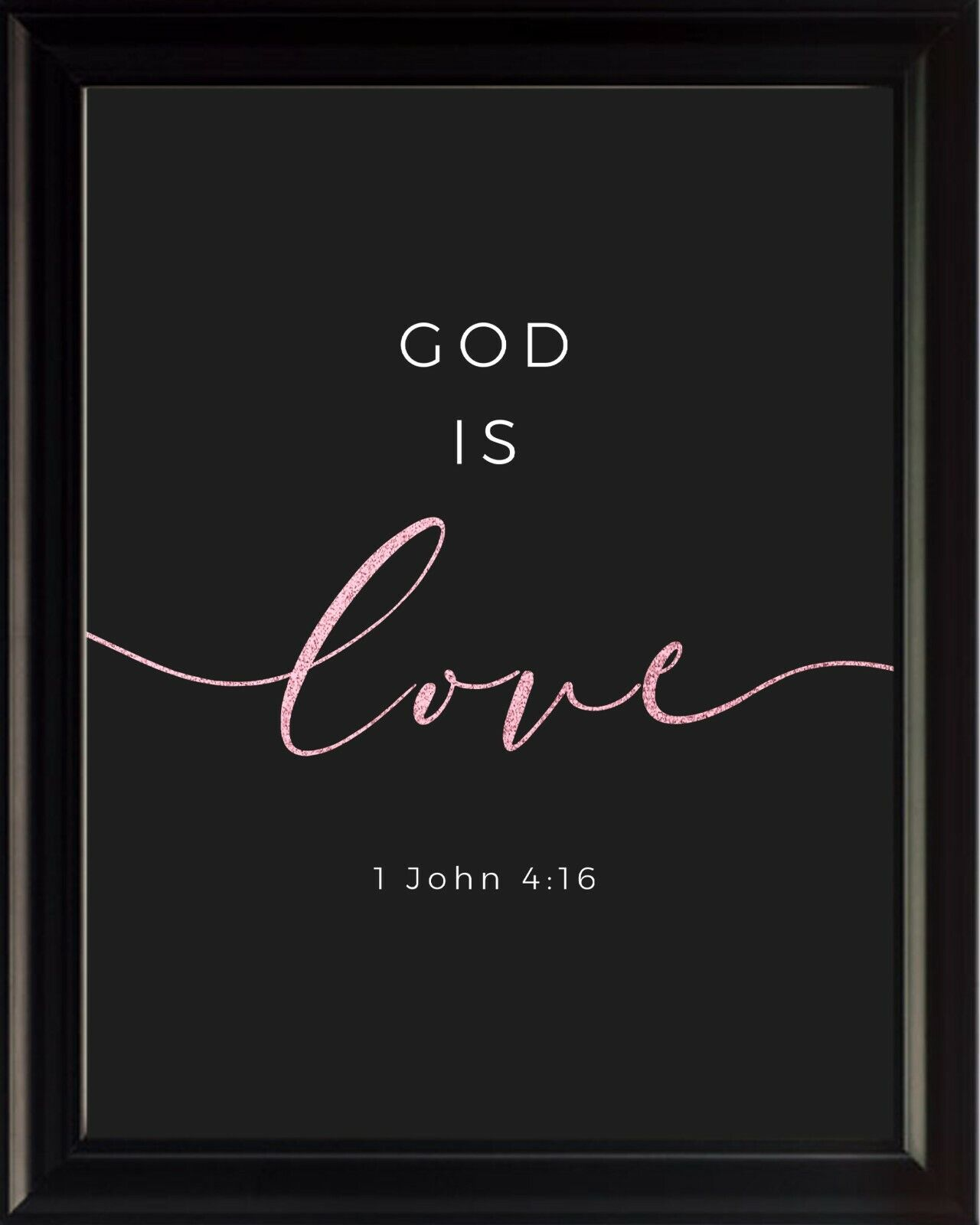 1 John 4 16 God is Poster Print Picture or Framed Wall Art - Christian Gifts
