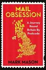 Mail Obsession: A Journey Round Britain by Postcode by Mark Mason (Paperback, 2016)
