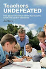 Teachers Undefeated: How Global Education Reform Has Failed to Crush the Spirit of Educators by Jon Berry (Paperback, 2016)