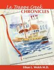 The La Trappe Creek Chronicles a Log of Adventures Sailing With Friends Welch