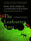 The Leafcutter Ants: Civilization by Instinct by Edward O. Wilson, Bert Holldobler (Paperback, 2010)