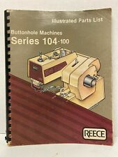 Reece Illustrated Parts List Buttonhole Machines Series 104 100 Free Shipping