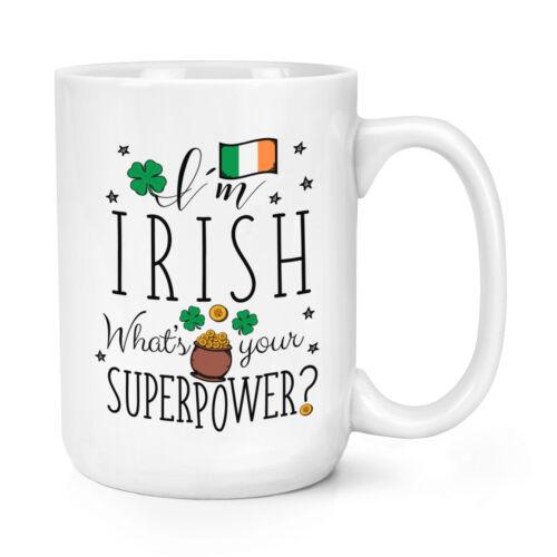 Je suis irlandais Quel est votre superpuissance Flag 15 oz environ 425.24 g Grande Tasse-Irlande Shamrock Big