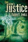 One Man's Justice by Robert Jenks (Hardback, 2016)