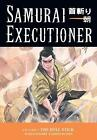 Samurai Executioner: Punished is Not the Man Himself, but the Evil That Resides in Him: Volume 3: Hell Stick by Kazuo Koike (Paperback, 2005)