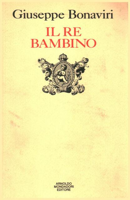 Il re bambino - Giuseppe Bonaviri (Arnoldo Mondadori Editore)