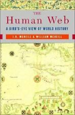 The Human Web : A Bird's-Eye View of World History by J. R. McNeill and William