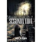 Segunda Vida Jose D. Tineo Adventure Authorhouse Paperback 9781468565232