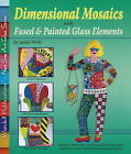 Dimensional Mosaics: with Fused and Painted Glass Elements by Leslie Perlis (Paperback, 2009)