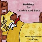 Bedtime for Lambie and Bear by Jean M Lilley (Paperback / softback, 2009)