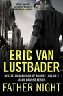 Father Night by Eric van Lustbader (Paperback, 2014)