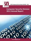 NEW Computer Security Division 2011 Annual Report by nist