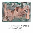 The Age of Picasso and Matisse: Modern Art at the Art Institute of Chicago by Stephanie D'Alessandro (Hardback, 2014)
