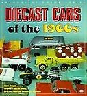 Enthusiast Color Ser.: Diecast Cars of the 1960s : Matchbox, Hot Wheels and Other Great Toy Vehicles of the 1960s by Mac Ragan (2000, Paperback)