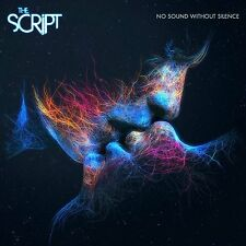 THE SCRIPT - NO SOUND WITHOUT SILENCE: CD ALBUM (September 15th 2014)