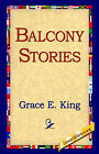Balcony Stories by Grace E King (Hardback, 2006)