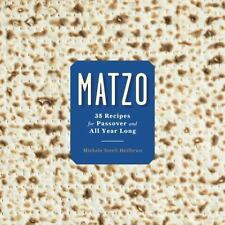 Matzo : 35 Recipes for Passover and All Year Long by Michele Streit Heilbrun...