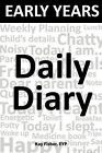Early Years Daily Diary by Kay Fisher EYP (Paperback, 2011)