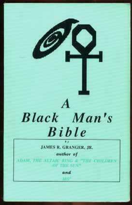 A Black Man's Bible by Granger, James R., Jr.