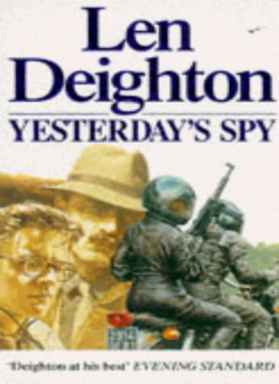 Yesterday's Spy By Len Deighton. 9780099857303