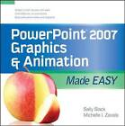 PowerPoint 2007 Graphics and Animation Made Easy by Sally E. Slack, Michelle Zavala (Paperback, 2008)
