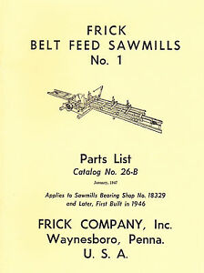 FRICK SAWMILLS No. 1 PARTS LIST Catalog 26B - new reprint