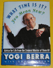 What Time Is It? You Mean Now? Yogi Berra 2002 First Edition Biography Nice See!