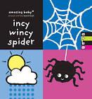 Incy Wincy Spider: Amazing Baby by Emma Goldhawk, Bianca Lucas, Emma Dodd (Board book, 2011)