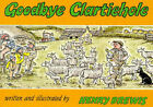 Goodbye Clartiehole by Henry Brewis (Paperback, 1994)